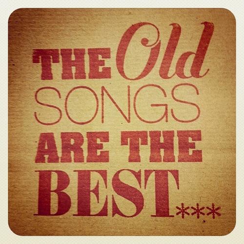 old songs new songs: